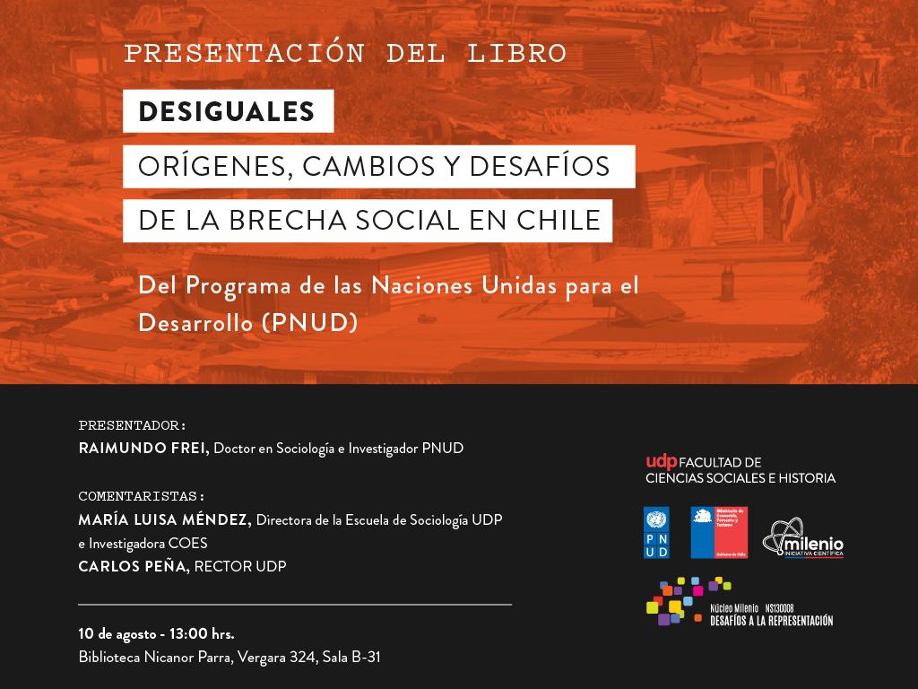 """Presentación del libro """"Desiguales. Orígenes, cambios y desafíos de la brecha social en Chile"""""""